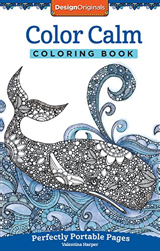 Color Calm Coloring Book: Perfectly Portable Pages (On-the-Go Coloring Book) (Design Originals) Extra-Thick High-Quality Perforated Paper; Convenient 5x8 Size is Perfect to Take Along Wherever You Go