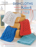 Dishcloths Made with the Knook (Leisure Arts #5585) (Now You Can Knit with a Crochet Hook!)