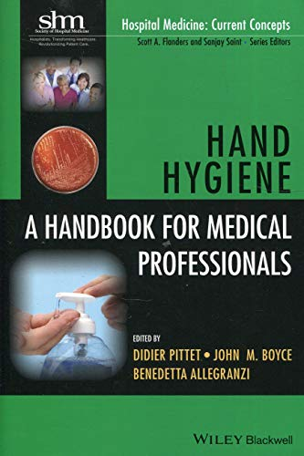 Hand Hygiene: A Handbook for Medical Professionals (Hospital Medicine: Current Concepts)