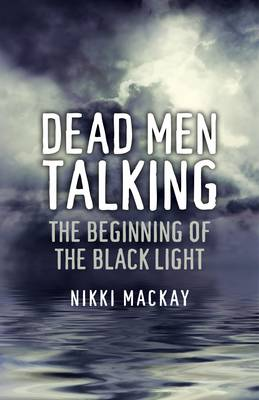 Dead Men Talking: The Beginning of the Black Light