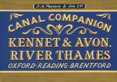 Pearson's Canal Companion - Kennet & Avon, River Thames: Oxford, Reading, Brentford