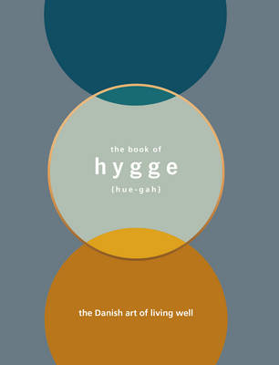 The Book of Hygge: The Danish Art of Living Well