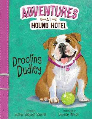 Drooling Dudley (Adventures at Hound Hotel: Adventures at Hound Hotel)