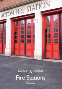 Fire Stations (Britain's Heritage Series)