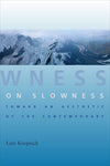 On Slowness: Toward an Aesthetic of the Contemporary (Columbia Themes in Philosophy, Social Criticism, and the Arts)