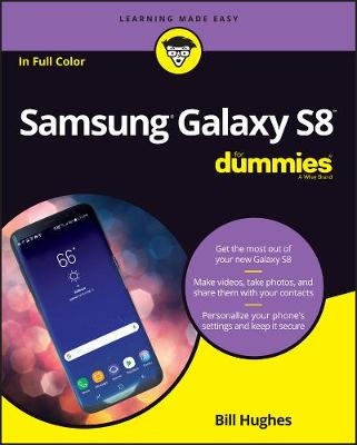 Samsung Galaxy S8 For Dummies (For Dummies (Computer/Tech))
