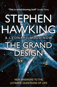 The Grand Design. Stephen Hawking and Leonard Mlodinow