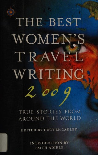 The Best Women's Travel Writing 2009: True Stories from Around the World