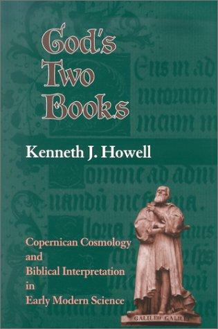 God's Two Books: Copernican Cosmology and Biblical Interpretation in Early Modern Science