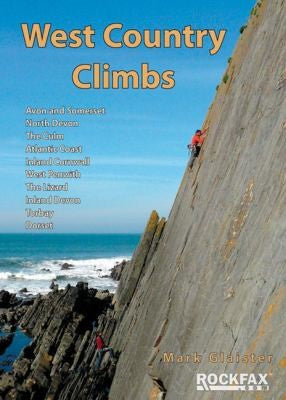West Country Climbs: Avon and Somerset, North Devon, the Culm, Atlantic Coast, Inland Cornwall, West Penwith, the Lizard, Inland Devon, Torbay, Dorset