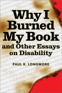 Why I Burned My Book and Other Essays on Disability (American Subjects)