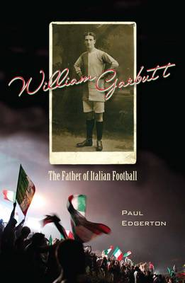 William Garbutt: The Father of Italian Football