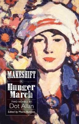 Makeshift & Hunger March: Two Novels by Dot Allan (ASLS Annual Volumes)