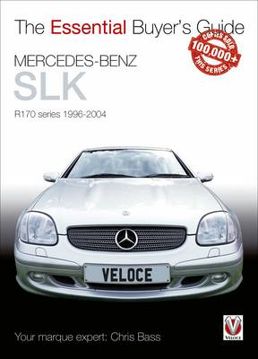 Mercedes-Benz SLK: R170 series 1996-2004 (Essential Buyer's Guide)