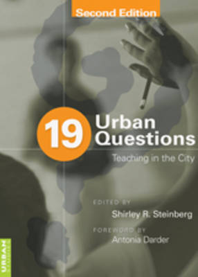 19 Urban Questions: Teaching in the City; Foreword by Antonia Darder