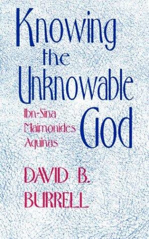 Knowing The Unknowable God: Ibn Sina, Maimonides, Aquinas
