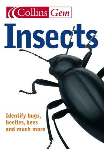 Collins Gem Insects: Identify Bugs, Beetles, Bees and Much More
