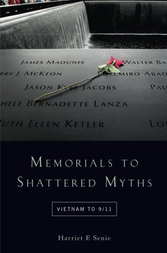 Memorials to Shattered Myths: Vietnam to 9/11