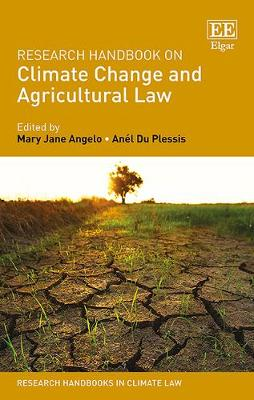 Research Handbook on Climate Change and Agricultural Law (Research Handbooks in Climate Law series)