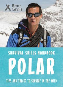 Bear Grylls Survival Skills: Polar