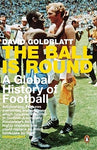 Ball Is Round: A Global History Of Football