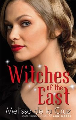 Witches of the East. by Melissa de La Cruz