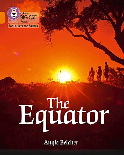 The Equator: Band 6/Orange (Collins Big Cat Phonics)