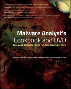 Malware Analyst's Cookbook and DVD: Tools and Techniques for Fighting Malicious Code