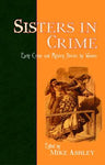 Sisters In Crime: Early Crime and Mystery Stories by Women