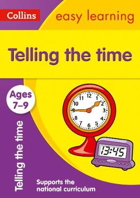 Collins Easy Learning Age 7-11 — Telling Time Ages 7-9: New Edition