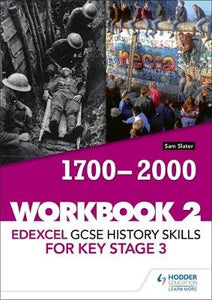 Edexcel GCSE History skills for Key Stage 3: Workbook 2 1700-2000