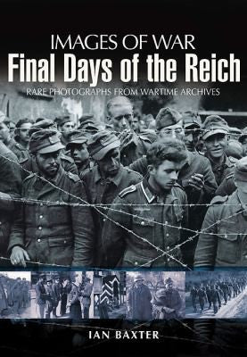 Final Days of the Reich (Images of War)