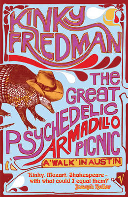 Great Psychedelic Armadillo Picnic: A 'Walk' in Austin