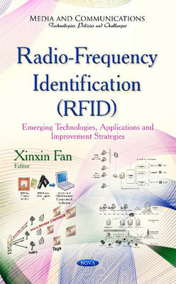 Radio-frequency Identification Rfid: Emerging Technologies, Applications and Improvement Strategies (Media and Communications - Technologies, Policies and Challenges)