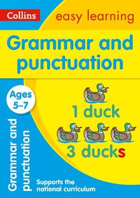 Collins Easy Learning Age 5-7 — Grammar and Punctuation Ages 5-7: New Edition