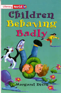 Literacy World Fiction Stage 2 Children Behaving Badly (LITERACY WORLD NEW EDITION)