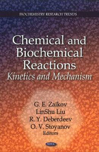Chemical and Biochemical Reactions: Kinetics and Mechanism (Biochemistry Research Trends)