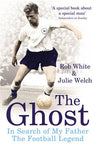 The Ghost of White Hart Lane: In Search of My Father the Football Legend