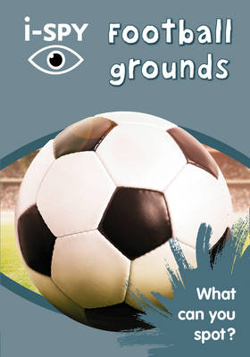 i-SPY Football grounds: What Can You Spot? (Collins Michelin i-SPY Guides)