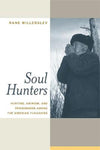 Soul Hunters: Hunting, Animism, and Personhood among the Siberian Yukaghirs