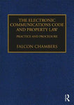 The Electronic Communications Code and Property Law: Practice and Procedure