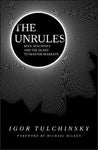 The Unrules: Man, Machines and the Quest to Master Markets