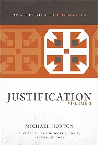 Justification, Volume 2 (New Studies in Dogmatics)