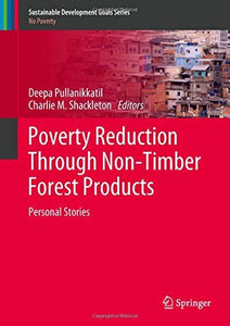 Poverty Reduction Through Non-Timber Forest Products: Personal Stories (Sustainable Development Goals Series)