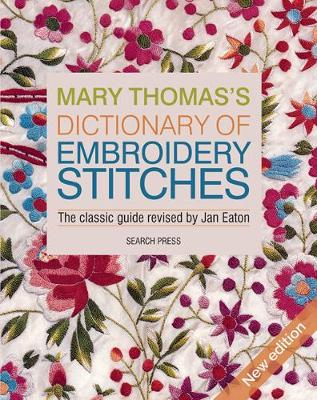 Mary Thomass Dictionary of Embroidery Stitches