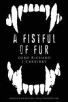 A Fistful of Fur Lord Richard J Carberry
