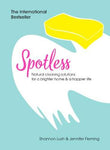 Spotless: Natural Cleaning Solutions for a Brighter Home & a Happier Life