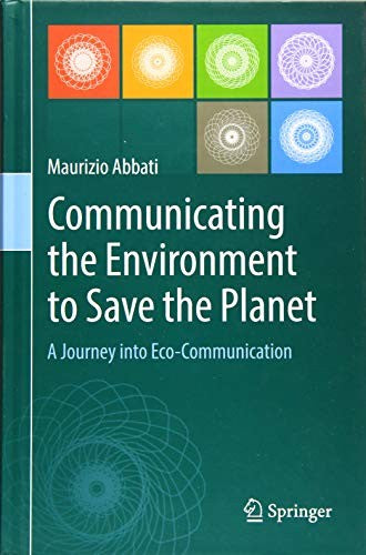 Communicating the Environment to Save the Planet: A Journey into Eco-Communication