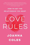 Love Rules: How to Get the Relationship You Want