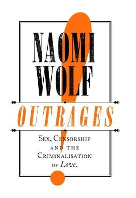 Outrages: Sex, Censorship and the Criminalisation of Love